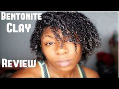 Natural Hair | Bentonite Clay Review & Demo - YouTube