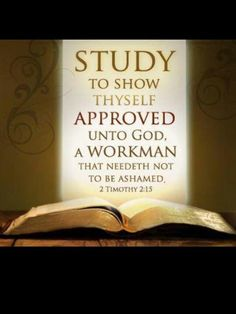 Study to show thyself approved unto God, a workman that needeth not to be ashamed. 2 Timothy 2:15! This is my verse for the school year
