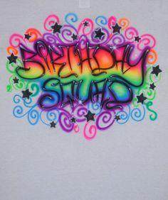 Airbrushed Birthday Squad Rainbow Neon Fluorescent Glow In The Back Light Stars Custom Airbrush T Shirt Hoodie Spray Paint Shirt Boy Girl Birthday Squad Shirts, Neon Birthday, Birthday Design, Graffiti Words, Graffiti Lettering, Graffiti Art, Graffiti Images, Airbrush Designs, Airbrush Art