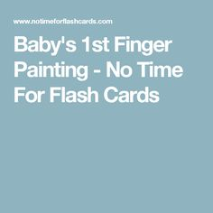 Baby's 1st Finger Painting - No Time For Flash Cards