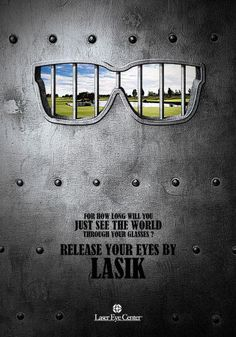 For how long will you just see the world through your glasses? Release your eyes by Lasik.
