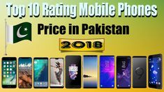 All smartphones have good unique design, build quality, Good Features, better performance & good battery backup. Top 10 Smartphones, Mobile Phone Price, Best Smartphone, Pakistan, Stuff To Buy