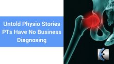 Untold Physio Stories (S9:E2)  PTs Have No Business Diagnosing