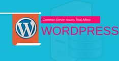 Most Common Server Issues That Affect WordPress