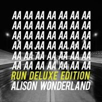 RUN - Deluxe Edition Remixes by Alison Wonderland on SoundCloud