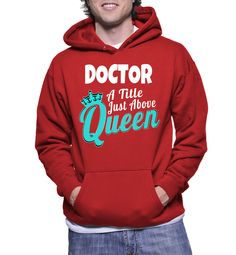 Doctor A Title Just Above Queen Hoodie