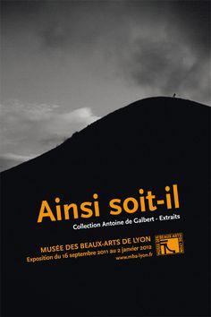 Exposition Ainsi soit-il, collection Antoine de Galbert, du 16 septembre 2011 au 2 janvier 2012.