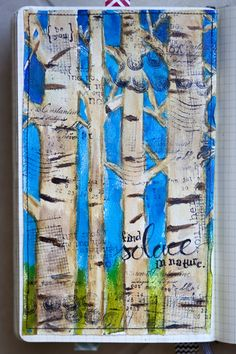 Find solace in nature - birch trees on page...similar to my trees I paint with students