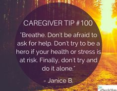 When caregiving, it's important to ask for help and support when you need it. Read more inspirational tips, poems and caregiver quotes.