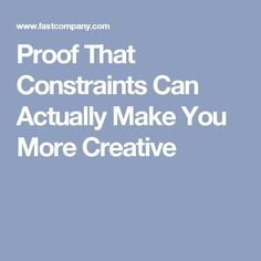 Proof That Constraints Can Actually Make You More Creative