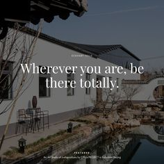 "#Yatzerquoteoftheday ""Wherever you are, be there totally."" @EckhartTolle / Photo by Sun Haiting."