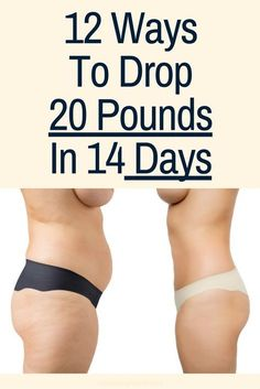 12 Ways To Drop 20 Pounds In 14 Days