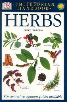 Smithsonian Handbooks: Herbs (Smithsonian Handbooks) by Lesley Bremness, http://www.amazon.com/dp/0789493918/ref=cm_sw_r_pi_dp_Ki-Wrb05S3JCH