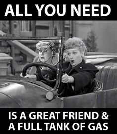 All you need is a good friend and a full tank of gas!