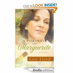 A Portrait of Marguerite: A Novel by Kate Lloyd. $10.33. 318 pages. Author: Kate Lloyd. Publisher: David C. Cook; New edition (May 1, 2011)
