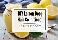 DIY Lemon Deep Hair Conditioner for keeping your hair smooth, shiny, and healthy!