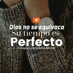 Dios nunca se equivoca, su tiempo es perfecto :D