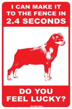 Rottweiler warning sign...