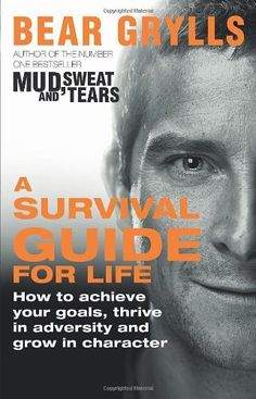 A Survival Guide for Life by Bear Grylls, http://www.amazon.co.uk/dp/0552168629/ref=cm_sw_r_pi_dp_WyXusb04NEY5P