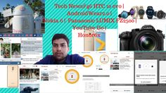 Tech News#46 HTC 10 evo l Android Wear 2.0 l Nokia 6 l Panasonic LUMIX  ...
