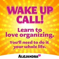 Here�s Why You Need to Learn to Love Organizing�