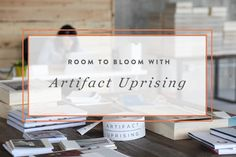 Room to Bloom | Artifact Uprising www.everythingbloom.com