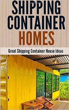 Shipping Container Homes: Great Shipping Container House Ideas: Debra Morrison: 9781508965886: Amazon.com: Books