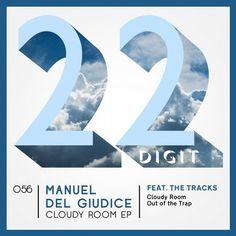 Manuel Del Giudice - Cloudy Room EP / 22 Digit Records / 22DIGIT056 - http://www.electrobuzz.fm/2016/05/10/manuel-del-giudice-cloudy-room-ep-22-digit-records-22digit056/