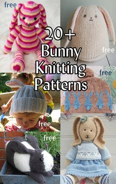 Bunny Rabbit Knitting Patterns, many free patterns http://intheloopknitting.com/free-bunny-knitting-patterns/