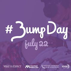 Join What to Expect and our partners Wednesday July 22 to celebrate the first-ever #BumpDay by posting a picture of your favorite bump on Instagram, Facebook or Twitter.