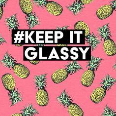 #keepitglassy #pineapple