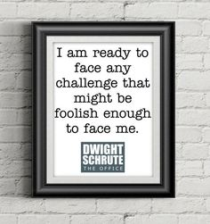 The Office printable Dwight Schrute quote The Office quote Office Quotes Michael, Best Office Quotes, The Office Senior Quotes, Quotes From The Office, The Office Inspirational Quotes, The Office Quotes Dwight, Funny Office Quotes, Best Michael Scott Quotes, Quotes