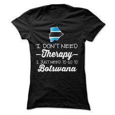 I JUST NEED TO GO TO BOTSWANA T SHIRTS - #shirts for tv fanatics #sweater blanket. BUY NOW => https://www.sunfrog.com/LifeStyle/I-JUST-NEED-TO-GO-TO-BOTSWANA-T-SHIRTS-Ladies.html?68278