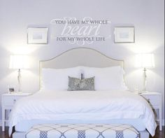 """""""You Have My Whole Heart For My Whole Life"""" wall decal master bedroom decor ideas. See more decals at www.lacybella.com"""