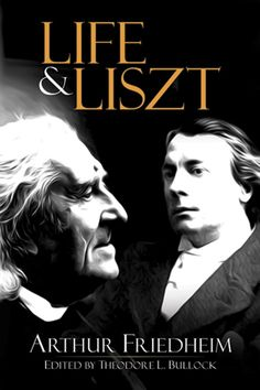 """Read """"Life and Liszt: The Recollections of a Concert Pianist"""" by Arthur Friedheim available from Rakuten Kobo. In this profound and scholarly study, Liszt's friend, favorite pupil, and secretary presents an intimate portrait of the. Conductors, Classical Music, Art Blog, Memoirs, Golden Age, The Twenties, Audiobooks, Musicals, Writer"""