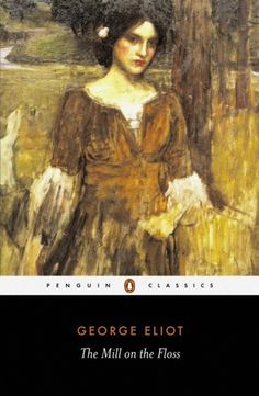 Buy The Mill on the Floss: Penguin Classics by A. Byatt, George Eliot and Read this Book on Kobo's Free Apps. Discover Kobo's Vast Collection of Ebooks and Audiobooks Today - Over 4 Million Titles! Emily Bronte, Charlotte Bronte, Hannah Arendt, Lewis Carroll, Jane Austen, Frankenstein, Must Read Classics, Jude The Obscure, Sibling Rivalry