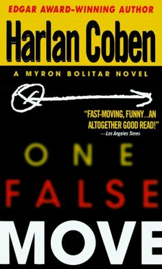 One False Move by Harlan Coben.- Book 5 in the Myron Bolitar Series.  I have read this.