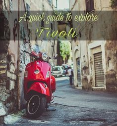 Have you heard of a small and quaint town named Tivoli in Italy? If not, hit the link and find out more about this beautiful town