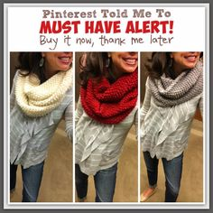 This Pinterest Told Me To MUST HAVE scarf is CRAZY soft, the perfect size, and it totally styles itself!!!!  Great for you AND for Christmas gifts!