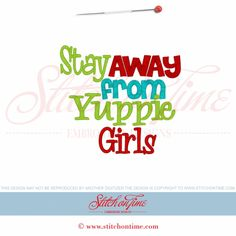 5753 Sayings : Stay Away From Yuppie Girls 5x7