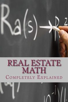 Real Estate Math: Completely Explained by Gerald L. Shingleton http://www.amazon.com/dp/1478315814/ref=cm_sw_r_pi_dp_t.nXwb1C1F9BP