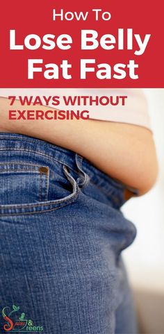 How To Lose Belly Fat Fast: 7 Proven Ways Without Exercising