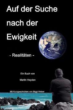 Auf der Suche nach der Ewigkeit: Realitäten von Martin Heyden http://www.amazon.de/dp/3981691857/ref=cm_sw_r_pi_dp_61wQwb19T851C