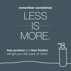 Less Is More. Very important thing to remember! Skin Tips, Skin Care Tips, Love Your Skin, Dermalogica, Acne Prone Skin, Anti Aging Skin Care, Skin Treatments, Organic Skin Care, Healthy Skin