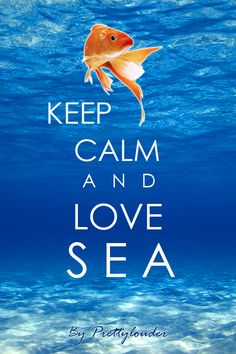 Keep calm and love sea by Prettylouder