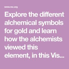 explore the different alchemical symbols for gold and learn how the alchemists viewed this element - Periodic Table App Royal Society Of Chemistry