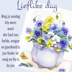 Good Morning Wishes, Day Wishes, Good Morning Quotes, Lekker Dag, Goeie Nag, Goeie More, Afrikaans Quotes, Positive Thoughts, Beautiful Landscapes