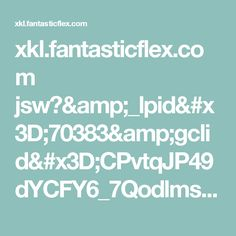 xkl.fantasticflex.com jsw?&_lpid=70383&gclid=CPvtqJP49dYCFY6_7QodlmsEwg