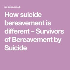 How suicide bereavement is different – Survivors of Bereavement by Suicide