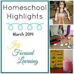 Homeschool Highlights for March 2014 | Joy Focused Learning